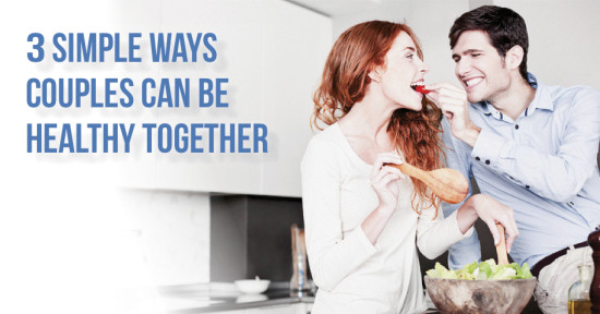 3 Simple Ways Couples Can Be Healthy Together