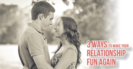 three ways to make your relationship fun again