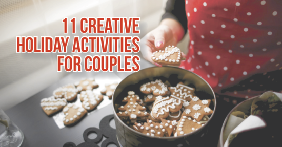 11 creative holiday activities for couples