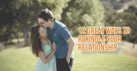 12 great ways to rekindle your relationship