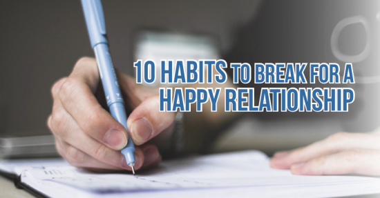 10 habits to break for a happy relationship