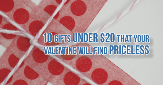 10 Gifts Under $20 That Your Valentine Will Find Priceless