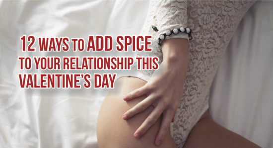 12 Ways to Add Spice to Your Relationship This Valentine's Day