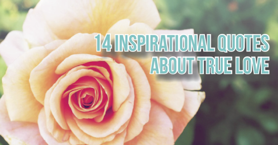 14 Inspirational Quotes About True Love