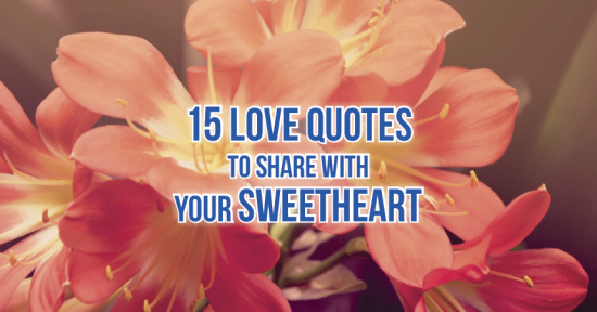 15 Love Quotes to Share With Your Sweetheart