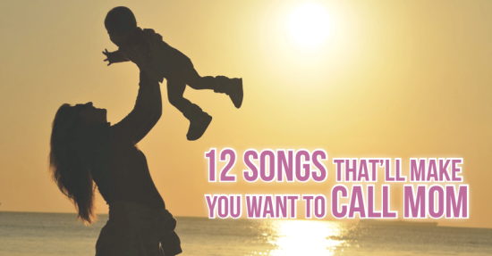 12 Songs That Will Make You Want to Call Mom